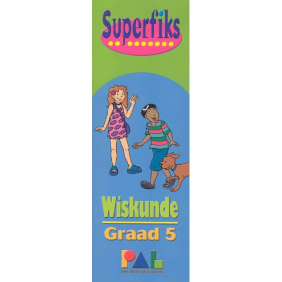 SUPERFIKS GRAAD 5 WISKUNDE