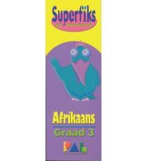 SUPERFIKS GRAAD 3 AFRIKAANS