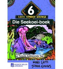 Lees sonder grense Graad 6: Die Seekoei-boek (Tweede Addisionele Taal)