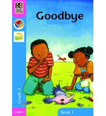 Kagiso Readers, Grade 3, Book 1: goodbye