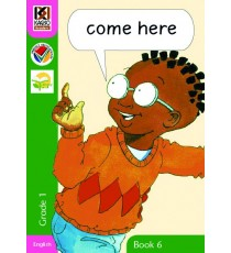 Kagiso Readers, Grade R/1, Book 6: come here
