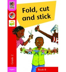 Kagiso Readers, Grade 2, Book 8: fold, cut and stick