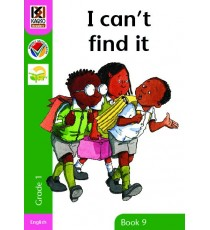 Kagiso Readers, Grade 1, Book 9: I can't find it