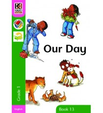 Kagiso Readers, Grade 1, Book 13: our day