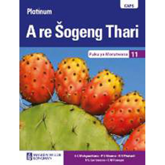 Platinum A Re Šogeng Thari Mphato 11 Learner's Book (CAPS)
