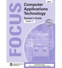 Focus Computer Applications Technology Grade 11 Teacher's Guide & CD (CAPS)