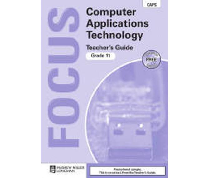 Focus Computer Applications Technology Grade 11 Teacher's