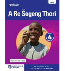 Platinum A Re Šogeng Thari Grade 4 Learner's Book (CAPS)