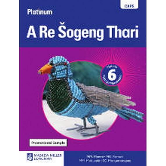 Platinum A Re Šogeng Thari Grade 6 Learner's Book (CAPS)