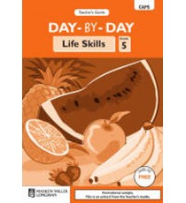 Day-by-Day Life Skills Grade 5 Teacher's Guide (CAPS)