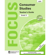 Focus Consumer Studies Grade 11 Teacher's Guide (CAPS)