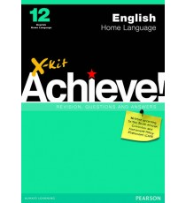 X-Kit Achieve! Grade 12 English Home Language