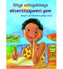 Stars of Africa IsiXhosa Readers, Grade 6: Ilitye elinqabileyo elisentliziyweni yam