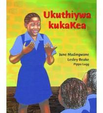Stars of Africa IsiXhosa Readers, Grade 4: Ukuthiywa kukaKea