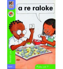 Kagiso Readers, Grade R/1, Book 7: a re raloke - Sepedi