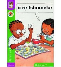 Kagiso Readers, Grade R/1, Book 7: a re tshameke - Setswana