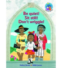 Stars of Africa Reader, Grade 2: Be quiet! Sit still! DonÆt wriggle!
