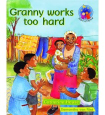 Stars of Africa Reader, Grade 2: Granny works too hard