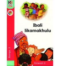 Kagiso Readers, Grade 2, Book 3: Ibali likamakhulu - IsiXhosa