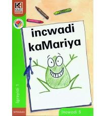 Kagiso Readers, Grade R/1, Book 5: incwadi kaMariya - IsiNdebele