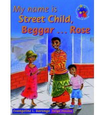 Stars of Africa Reader, Grade 5: My name is Street Child, Beggar...Rose
