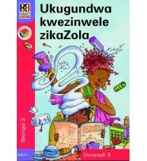 Kagiso Readers, Grade 2, Book 5: Ukugundwa kwezinwele zikaZola - IsiZulu