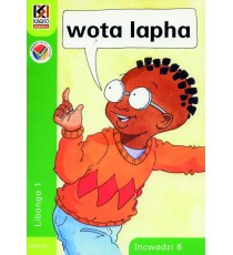 Kagiso Readers, Grade R/1, Book 6: wota lapha - Siswati